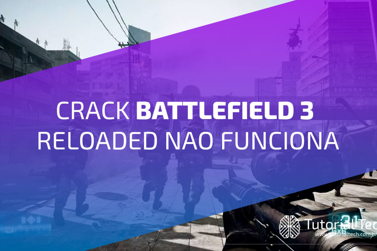 Crack BATTLEFIELD 3 RELOADED Nao Funciona
