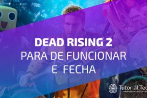 Dead Rising 2 Parou de funcionar e logo fecha