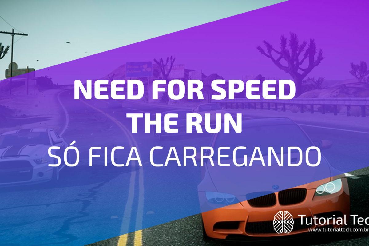 [resolvido]Need For Speed The Run só fica carregando