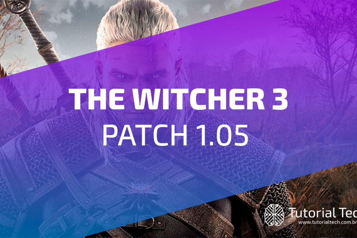 [DOWNLOAD] The Witcher 3 Patch 1.05 Para PC