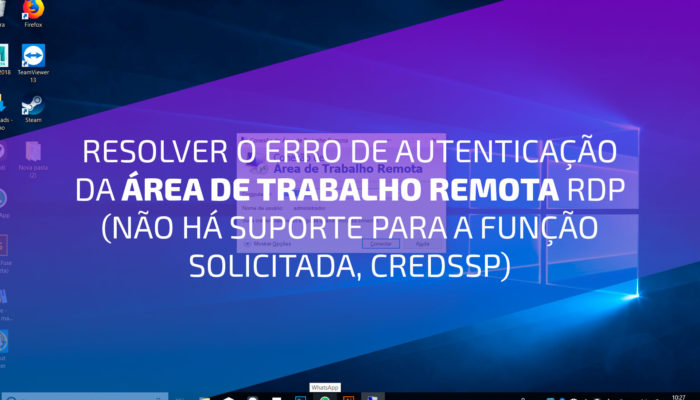 Resolver o error de autenticação da área de trabalho remota RDP (Não há suporte para a função solicitada, CredSSP)
